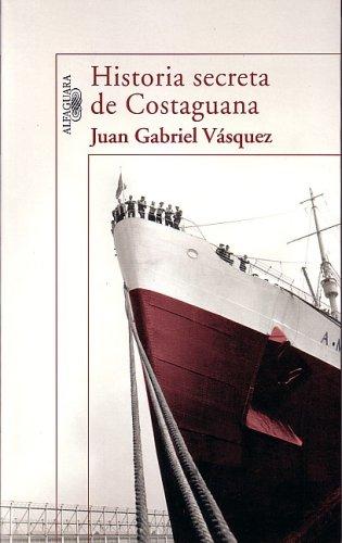 9789587045437: Historia secreta de costaguana: