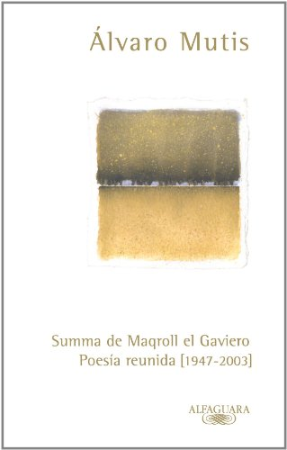 9789587047165: Summa de Maqroll el Gaviero: Poesia Reunida 1947-2003/ Collected Poetry 1947-2003