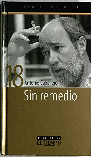 9789587060393: Sin remedio (Spanish Edition)