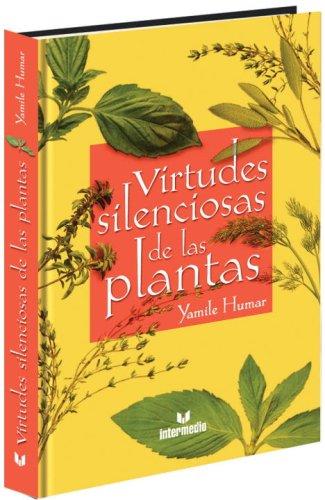 Virtudes Silenciosas de las Plantas (Paperback): Yamile Humar