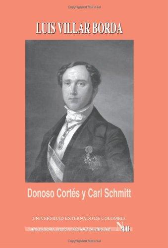 9789587100907: Donoso Cortés y Carl Schmitt (Spanish Edition)