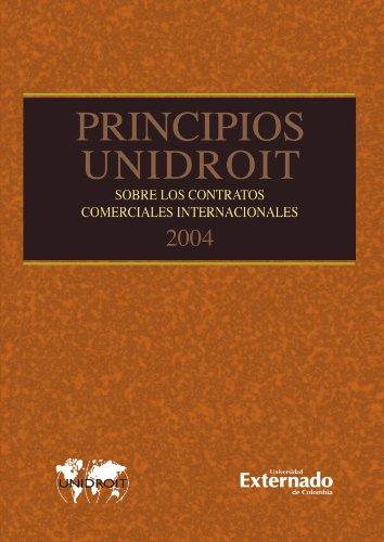 Principios Unidroit 2004: Sobre Los Contratos Comerciales Internacionales (Spanish Edition) - Unidroit Unidroit