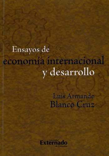 9789587103663: Ensayos de economia internacional y desarrollo