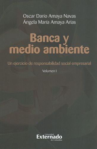 9789587105414: Banca y medio ambiente. Un ejercicio de responsabilidad social empresarial. Volumen I