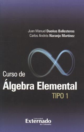 9789587106466: Curso de algebra elemental. Tipo 1