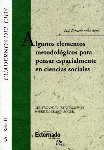 9789587106763: Cuadernos del CIDS. Algunos elementos metodologicos para pensar espacialmente en ciencias sociales