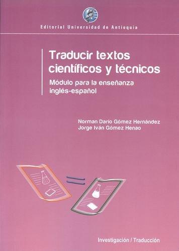 9789587145656: Traducir Textos Cientificos Y Tecnicos. Modulo Para La Ensenanza Ingles - Espanol