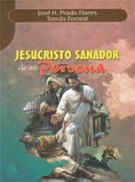 Jesucristo Sanador de mi Persona: Forrest, Jose H.