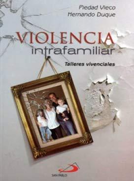 VIOLENCIA INTRAFAMILIAR: DUQU, PIEDAD VIECO