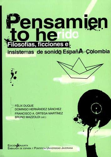 PENSAMIENTO HERIDO FILOSOFIAS, FICCIONES E INSISTEMAS DE: DUQUE, Félix