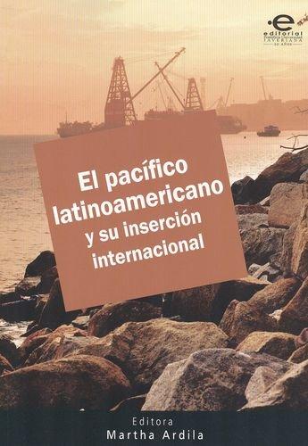 9789587165678: PACIFICO LATINOAMERICANO Y SU INSERCION INTERNACIONAL, EL