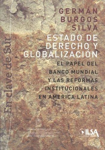 Estado De Derecho Y Globalizacion . El PapeL - BURGOS SILVA, Germán