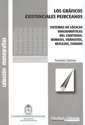9789587194869: Los graficos existenciales peirceanos. Sistemas de logicas diagramaticas de continuo: hirosis, transitos, reflejos, fondos