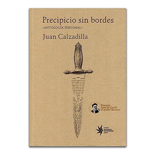 Precipicio sin bordes : antología personal /: Calzadilla, Juan