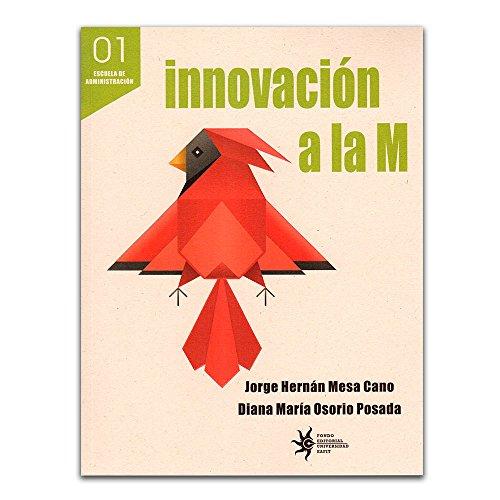 Innovaciòn a la M: Jorge Hernán Mesa