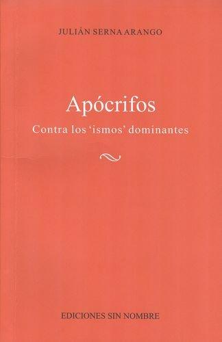 9789587221732: Apocrifos Contra Los Ismos Dominantes