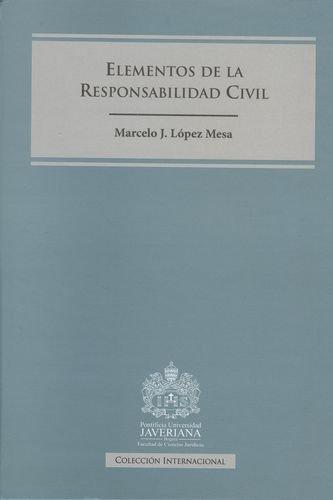 9789587310207: Elementos de la responsabilidad civil