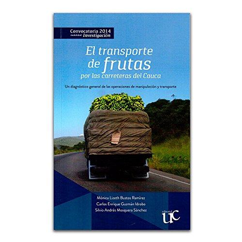 9789587322088: El transporte de frutas por las carreteras del Cauca