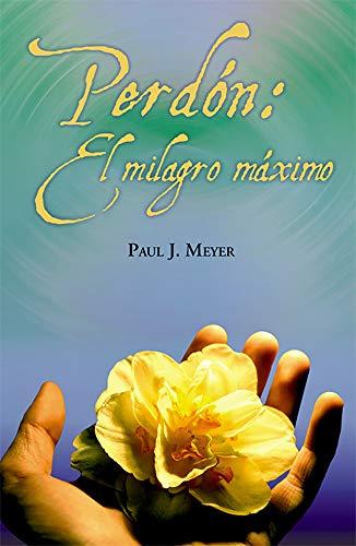 PERDON: EL MILAGRO MAXIMO