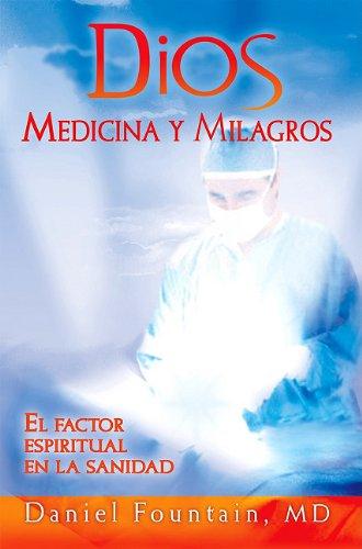 9789587370324: Dios Medicina y Milagros: El Factor Espiritual en la Sanidad = God Medicine and Miracles (Spanish Edition)