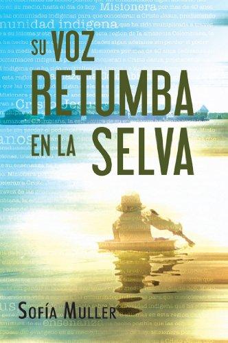 9789587370874: Su Voz Retumba En La Selva (Spanish Edition)