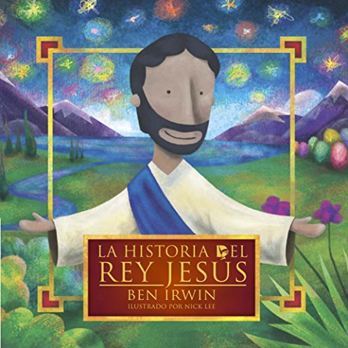 9789587371284: La historia del rey Jesús (Spanish Edition)