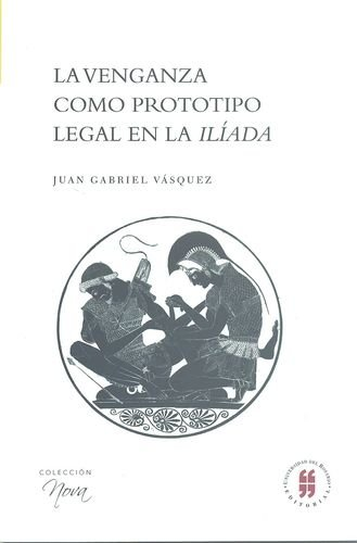 9789587381856: La Venganza Como Prototipo Legal En La IliaD