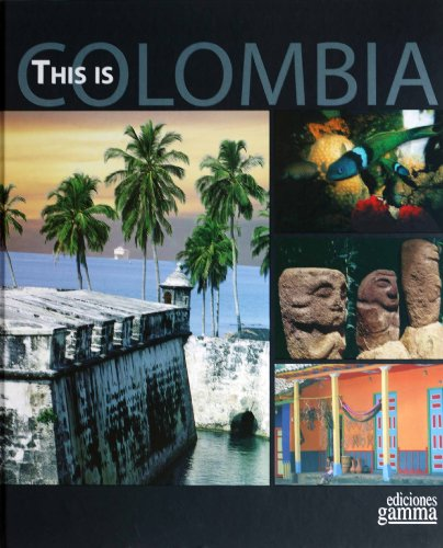 This is Columbia {FIFTH EDITION}: Betancur, Bernarda Rodriguez {Editor} with Helena Iriarte {Texts}...