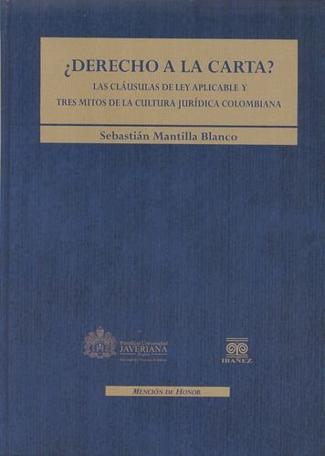 9789587492613: DERECHO A LA CARTA? LAS CLAUSULAS DE LEY APLICABLE Y TRES MITOS DE LA CULTURA JURIDICA COLOMBIANA