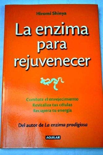 9789587586336: La enzima para rejuvenecer :combate el envejecimiento, revitaliza tus células, recupera tu energía