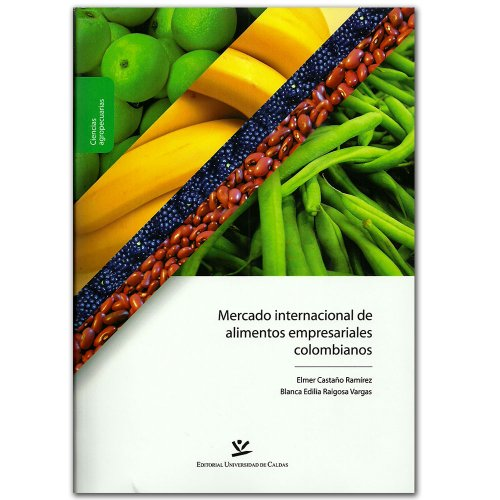 9789587590562: Mercado internacional de alimentos empresariales colombianos