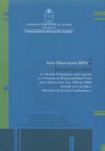 9789587610215: MEDIDA PEDAGOGICA COMO SANCION EN EL SISTEMA DE RESPONSABILIDAD PENAL PARA ADOLESCENTES (LEY 1098 DE 2006), LA