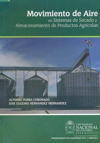 9789587610451: MOVIMIENTO DE AIRE EN SISTEMAS DE SECADO Y ALMACENAMIENTO DE PRODUCTOS AGRICOLAS