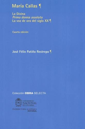 9789587611649: Maria Callas. La Divina. Prima Donna Assoluta. La Voz De Oro Del Siglo Xx