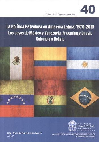 POLITICA PETROLERA EN AMERICA LATINA: 1970-2010. MEXICO: HERNÁNDEZ R., Luis