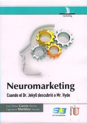 9789587621501: Neuromarketing, cuando el Dr. jekyll descubrió a Mr. Hyde