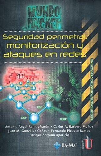 Seguridad perimetral, monitorización y ataques en redes: RAMOS VARON, ANTONIO