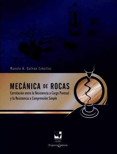 Mecánica de rocas. Correlación entre la resistencia: GALVÁN CEBALLOS, Manolo