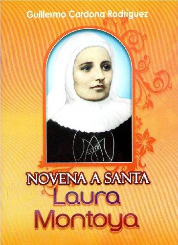 Novena A Santa Laura Montoya: RODRIGUEZ, GUILLERMO CARDONA