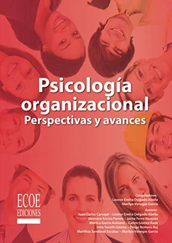 Psicología organizacional: Perspectivas Y Avances (Spanish Edition): Juan Carlos Carvajal