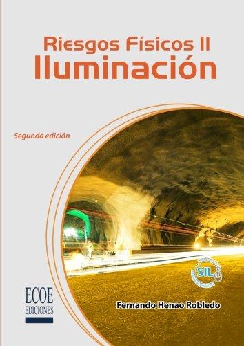 Riesgos físicos Ii: Iluminación (Spanish Edition): Henao, Fernando