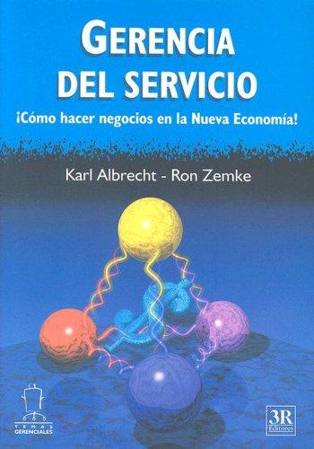 9789588017266: Gerencia del Servicio ¡Cómo hacer negocios en la nueva Economía! (Temas Gerenciales) (Spanish Edition)