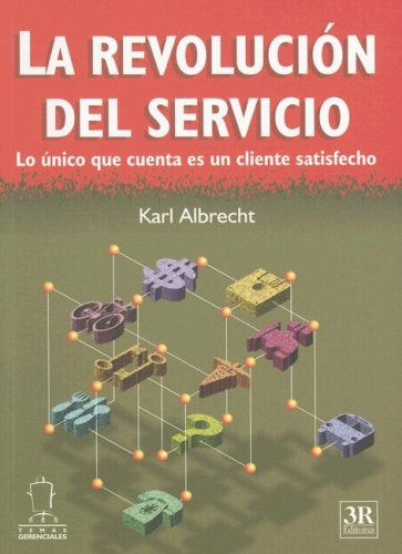9789588017273: Revolución del servicio, La -Lo único que cuenta es un cliente satisfecho (Temas Gerenciales) (Spanish Edition)