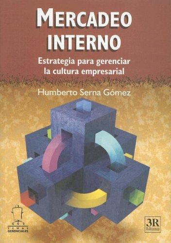9789588017532: MERCADEO INTERNO -Estrategia para gerenciar la cultura empresarial (Temas Gerenciales) (Spanish Edition)