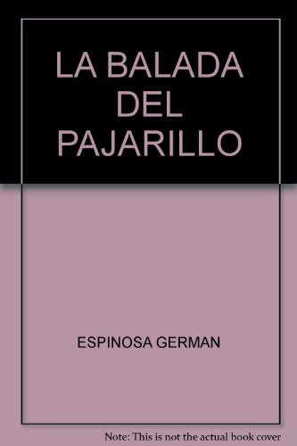 La balada del pajarillo (Spanish Edition): Espinosa, German