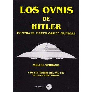 Los Ovnis de Hitler: Serrano, Miguel