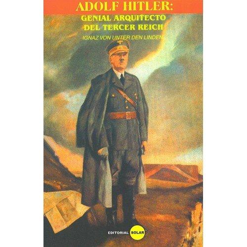 9789588136264: ADOLF HITLER: GENIAL ARQUITECTO DEL TERCER REICH