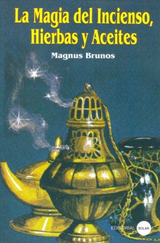 9789588136905: La Magia del Incienso Hierbas y Aceites (Spanish Edition)