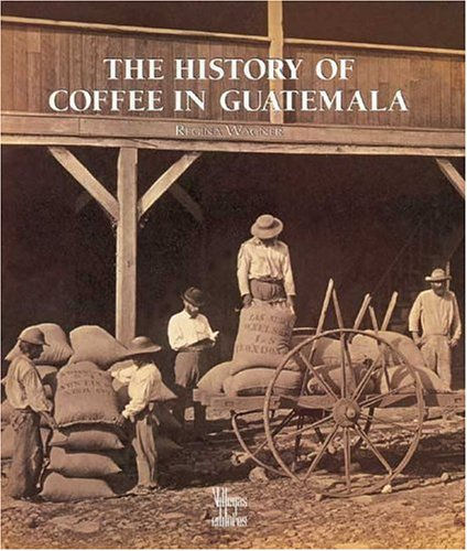9789588156019: The History of Coffee in Guatemala