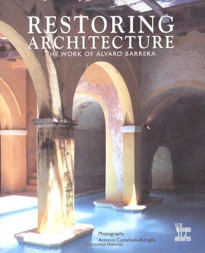 9789588156347: Restoring Architecture: The Work of Alvaro Barrera